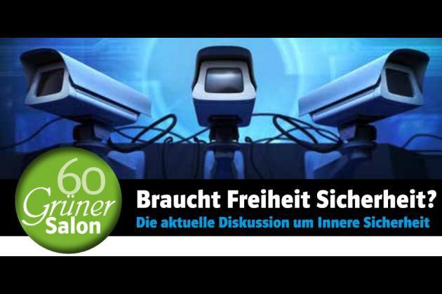 Grüner Salon 60: Braucht Freiheit Sicherheit?